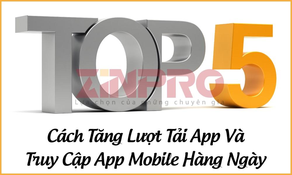 5-cach-tang-luot-tai-app-va-truy-cap-app-mobile-hang-ngay