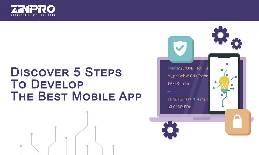 5 Steps To Develop The Best Mobile App Today