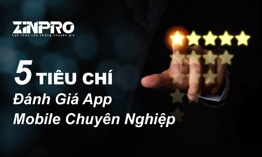 5-tieu-chi-danh-gia-app-mobile-chuyen-nghiep