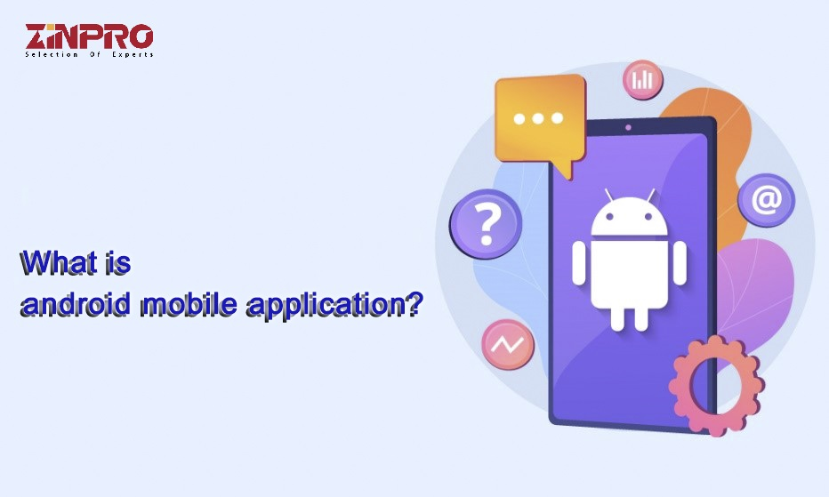 Android App Development And What You Need To Know